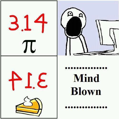 Pi? Mind blown.