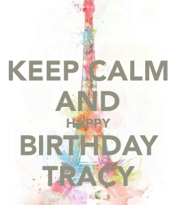 keep-calm-and-happy-birthday-tracy-2